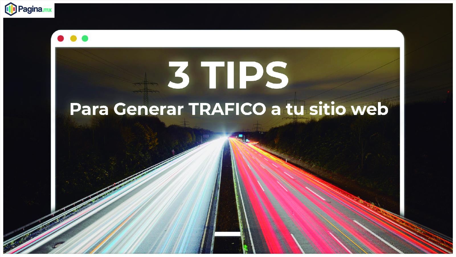 3 Tips para aumentar el tráfico en tu sitio web