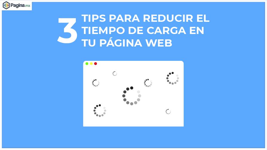 3 Tips Para Reducir el Tiempo de Carga en tu Sitio Web